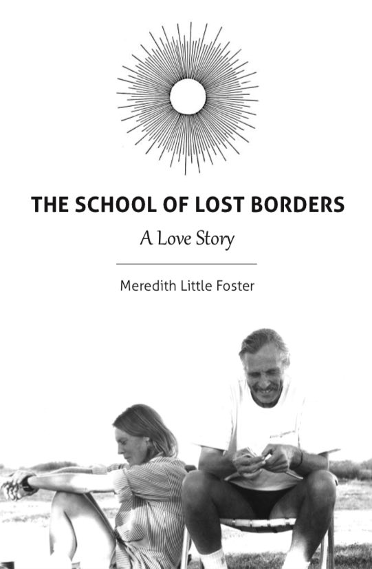 Meredith Little: The School Of Lost Borders: A Love Story